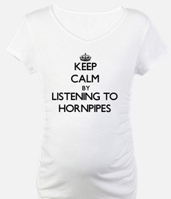 Keep calm by listening to HORNPIPES Shirt