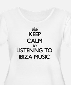 Keep calm by listening to IBIZA MUSIC Plus Size T-