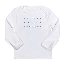 Future Brain Surgeon Long Sleeve T-Shirt