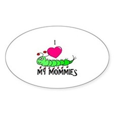 I love my mommies caterpillar Oval Decal