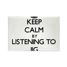 Keep calm by listening to JIG Magnets
