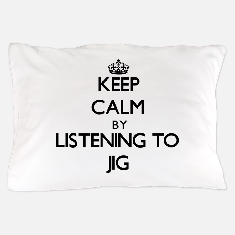 Cute Keep calm and jig on Pillow Case