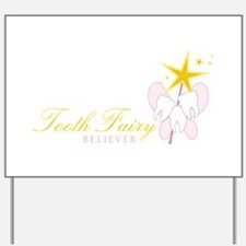 Tooth Fairy Seliever Yard Sign