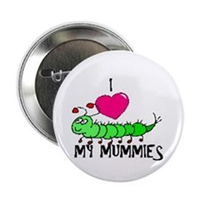 I love my mummies Button