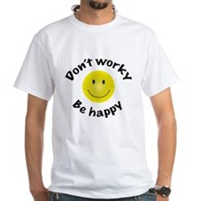 Don't Worky Be Happy Shirt