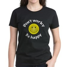 Don't Worky Be Happy Tee