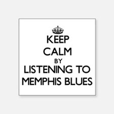 Keep calm by listening to MEMPHIS BLUES Sticker