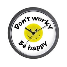 Don't Worky Be Happy Wall Clock