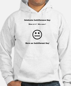 Indifference Day Hoodie