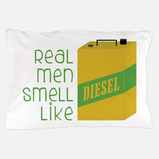 Real Men Smell Like Pillow Case
