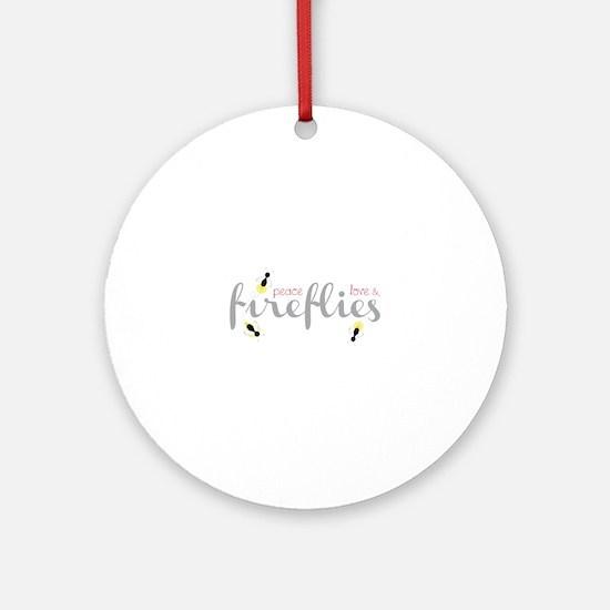 Peace Love & Fireflies Ornament (Round)