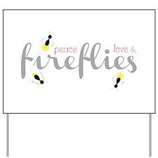 Peace Love & Fireflies Yard Sign