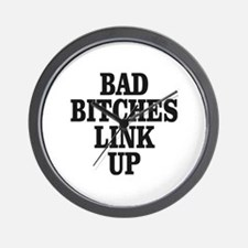 Bad Bitches Link Up Wall Clock