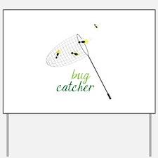 Bug Catcher Yard Sign