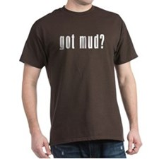 Got Mud T-Shirt