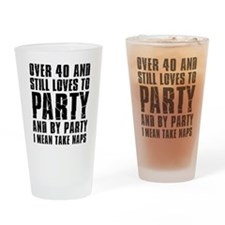 Over 40 Party Drinking Glass