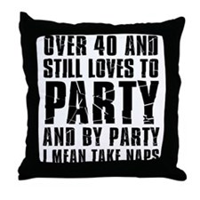 Over 40 Party Throw Pillow