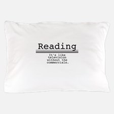 Without Commercials Pillow Case