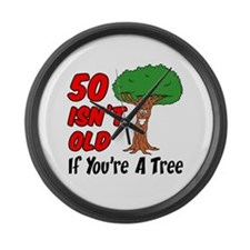 50 Isn't Old Tree Large Wall Clock