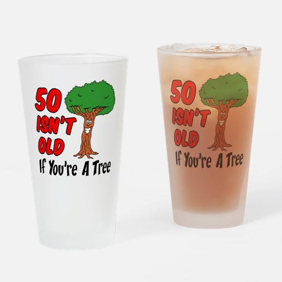 50 Isn't Old Tree Drinking Glass