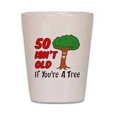 50 Isn't Old Tree Shot Glass