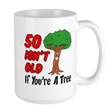 50 Isn't Old Tree Mugs
