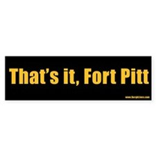 That's it, Fort Pitt