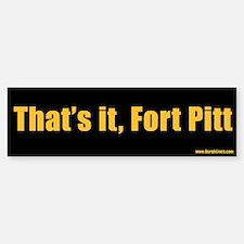 That's it, Fort Pitt