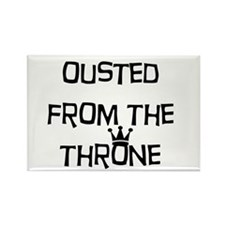 Ousted From the Throne Magnets