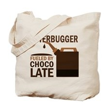 Jitterbugger Fueled by chocolate Tote Bag