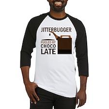 Jitterbugger Fueled by chocolate Baseball Jersey