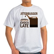 Jitterbugger Fueled by chocolate T-Shirt