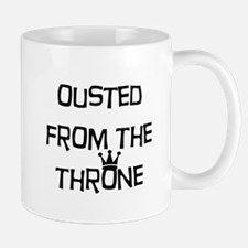 Ousted From the Throne Mugs