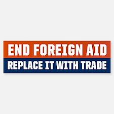End Foreign Aid Bumper Bumper Bumper Sticker