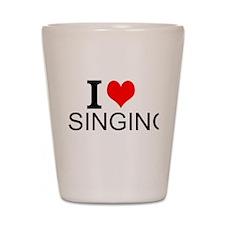I Love Singing Shot Glass