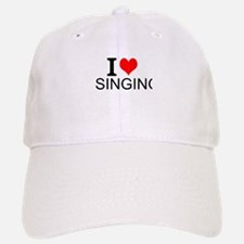 I Love Singing Baseball Baseball Baseball Cap