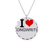 I Love Songwriting Necklace