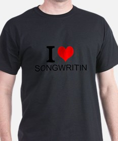 I Love Songwriting T-Shirt