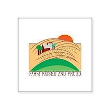 Farm Raised And Proud Sticker