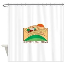 Support Local Farms Shower Curtain