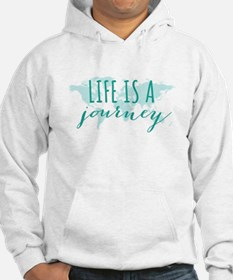 Life is a journey Hoodie
