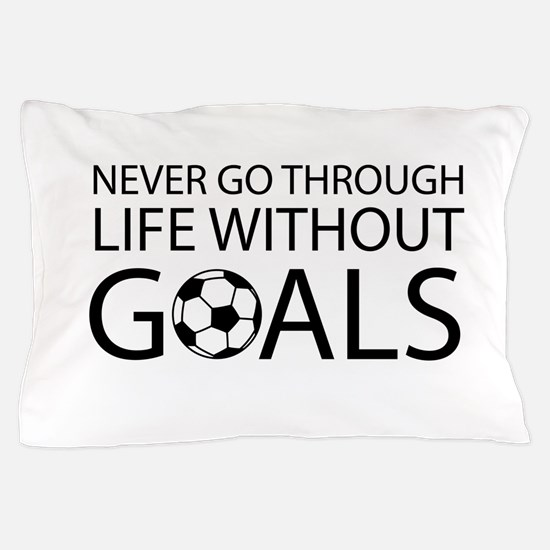 Life goals soccer Pillow Case