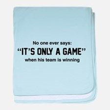 No one says it's only a game baby blanket