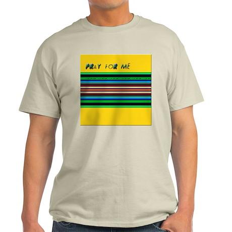 Pray for Me 13 Light T-Shirt