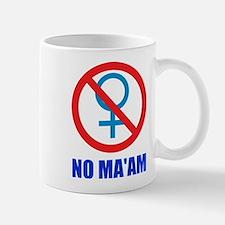 No Ma'am Mugs