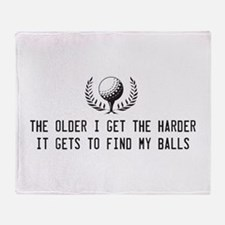 Older I get harder to find balls Throw Blanket
