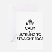 Keep calm by listening to STRAIGHT EDGE Greeting C