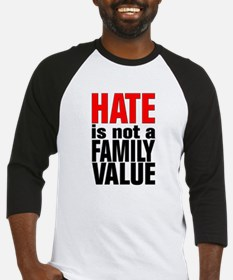 HATE is Not a Family Value Baseball Jersey