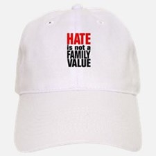 HATE is Not a Family Value Baseball Baseball Cap