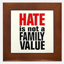 HATE is Not a Family Value Framed Tile